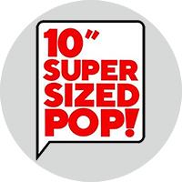 """10""""SuperSizedPOP!"""