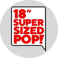 """18""""SuperSizedPOP!"""